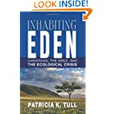Inhabiting Eden: Christians, the Bible, and the Ecological Crisis