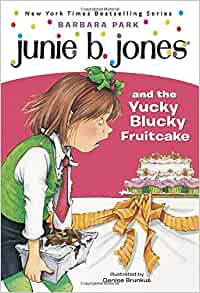 junie b jones and the yucky blucky fruitcake book report Books by denise brunkus for the first time ever, the book that started it all, junie b jones and the stupid junie b jones and the yucky blucky fruitcake #5.