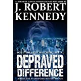 Depraved Difference (A Detective Shakespeare Mystery, Book #1) (Detective Shakespeare Mysteries)by J. Robert Kennedy