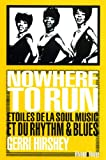 Nowhere to Run. Etoiles de la Soul & du Rhythm & Blues