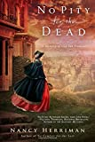 No Pity For the Dead <br>(A Mystery of Old San Francisco)	 by  Nancy Herriman in stock, buy online here