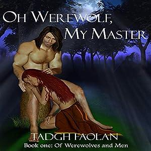Oh Werewolf, My Master Audiobook