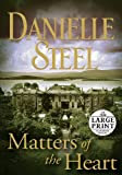 Danielle Steel Matters of the Heart (Random House Large Print)