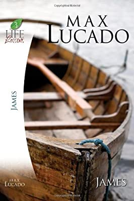 Study by Max Lucado on Book of James: Practical Wisdom