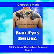 Blue Eyes Smiling: 50 Shades of the Rainbow, Book 5 | Cleopatra Mark