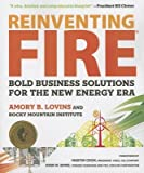 img - for [ Reinventing Fire: Bold Business Solutions for the New Energy Era Lovins, Amory B. ( Author ) ] { Paperback } 2013 book / textbook / text book