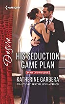 His Seduction Game Plan (Sons of Privilege)
