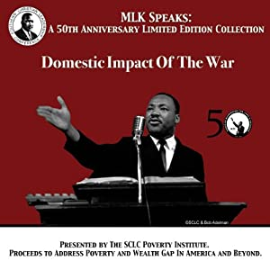 Domestic Impact of the War: MLK Speaks: A 50th Anniversary Limited Edition Collection | [Martin Luther King]