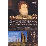 A History of Britain (Vol 1) At the Edge of the World: 3000BC-AD1603: At the Edge of the World? - 3000 BC-AD 1603 Vol 1by Simon Schama CBE