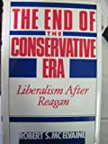 img - for The End of the Conservative Era: Liberalism After Reagan book / textbook / text book