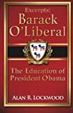 img - for Excerpts: Barack O'Liberal: The Education of President Obama book / textbook / text book