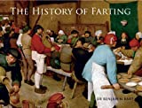 img - for By Dr. Benjamin Bart History of Farting (Hardcover) [Hardcover] book / textbook / text book