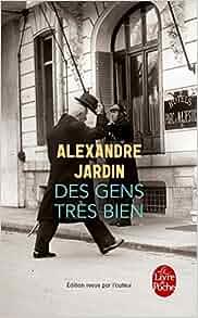 Des gens tres bien alexandre jardin for Alexandre jardin books