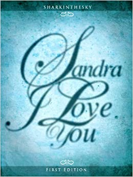 Sandra. I Love You. (I Love You 2 Book 16) First