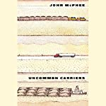 Uncommon Carriers | John McPhee
