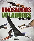 Atlas Ilustrado De Los Pterosaurios / The illustrated Encyclopedia of Pterosaurs (Spanish Edition) (8430538933) by Wellnhofer, Peter