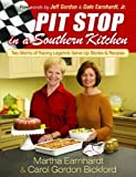 Pit Stop in a Southern Kitchen: Two Moms of Racing Legends Serve Up Stories and Recipes