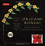 Origami Bonsai Kit: Create Beautiful Botanical Sculptures [Origami Kit with Book, DVD, 48 Papers]
