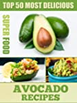 Top 50 Most Delicious Avocado Recipes...