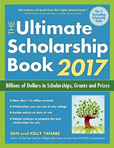 the-ultimate-scholarship-book-2017-billions-of-dollars-in-scholarships-grants-and-prizes
