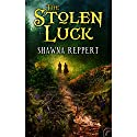 The Stolen Luck Audiobook by Shawna Reppert Narrated by Charles Carr