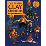 "How to Make Clay Charactersvon ""Maureen Carlson"""