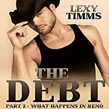 The Debt: What Happens in Reno: Cowboy, Military Soldier Civil War Romance (       UNABRIDGED) by Lexy Timms Narrated by Hannah Pralle