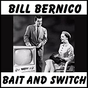 Bait and Switch: Short Story | [Bill Bernico]