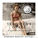 Veronica's Grave: A Daughter's Memoir Audiobook by Barbara Bracht Donsky Narrated by Leslie S. Miller