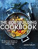 img - for The Bodybuilding Cookbook: 100 Delicious Recipes To Build Muscle, Burn Fat And Save Time (The Build Muscle, Get Shredded, Muscle & Fat Loss Cookbook Series) book / textbook / text book