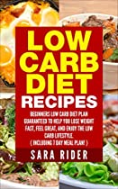 Low Carb: Low Carb Diet - Low Carb Diet Recipes, Lose Weight, Diet Easy, And Love Your Body (Includes 7 Day Meal Plan)