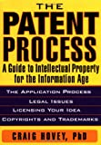 The patent process:a guide to intellectual property for the information age