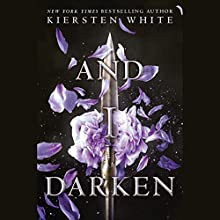 And I Darken Audiobook by Kiersten White Narrated by Fiona Hardingham