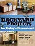 Backyard Projects for Todays Homestead