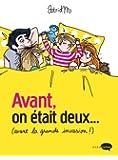 AVANT ON ETAIT DEUX... AVANT LA GRANDE INVASI
