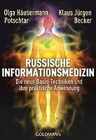 Russische Informationsmedizin: Die neun Basis-Techniken und ihre praktische Anwendung (German Edition)