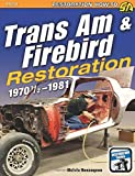 img - for Trans Am & Firebird Restoration: 1970-1/2 - 1981 (Restoration How-to) book / textbook / text book