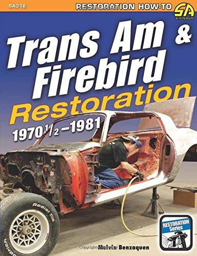 Trans am and Firebird Restoration: 1970-1/2 -1981 (Restoration How-to)