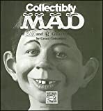 img - for Collectibly Mad: The Mad and Ec Collectibles Guide/Signed Limited book / textbook / text book