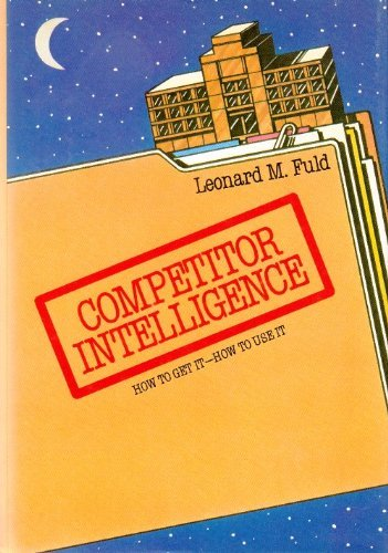 Competitor Intelligence: How to Get It; How to Use It, Flud, Leonard M.