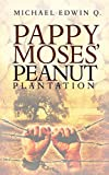 img - for PAPPY MOSES' PEANUT PLANTATION book / textbook / text book