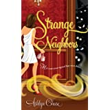 Strange Neighbors ~ Ashlyn Chase