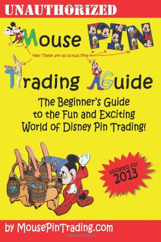 Mouse Pin Trading Guide: 2013 B&W Edition: The Beginner's Guide to the Fun and Exciting World of DIsney Pin Trading!