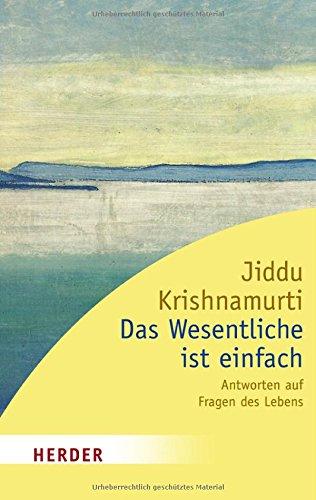 Buchseite und Rezensionen zu 'Das Wesentliche ist einfach: Antworten auf Fragen des Lebens' von Jiddu Krishnamurti
