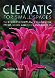 Amazon / Brand: Timber Press: Clematis for Small Spaces 150 High - Performance Plants for Patios, Decks, Balconies and Borders (Raymond Evison)