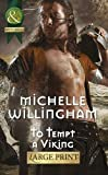 Michelle Willingham To Tempt a Viking (Mills & Boon Largeprint Historical)