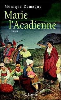 Marie l'Acadienne, Demagny, Monique