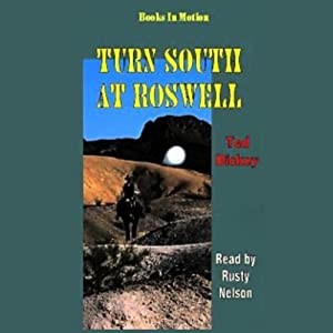 Turn South at Roswell: Roswell, Book 1 | [Ted Dickey]