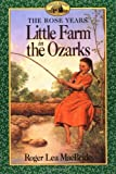 Little Farm in the Ozarks (Little House, The Rocky Ridge Years) (0064405109) by Roger Lea MacBride
