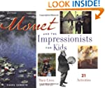 Monet and the Impressionists for Kids...